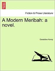A Modern Meribah: A Novel.