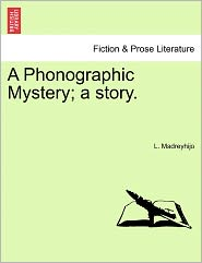 A Phonographic Mystery; A Story.