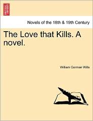 The Love That Kills. a Novel.