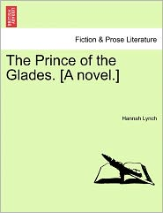 The Prince of the Glades. [A Novel.]