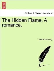 The Hidden Flame. a Romance.