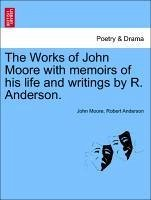The Works of John Moore with Memoirs of His Life and Writings by R. Anderson.