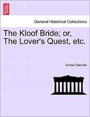 The Kloof Bride; Or, the Lover's Quest, Etc.