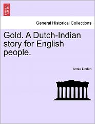 Gold. a Dutch-Indian Story for English People.