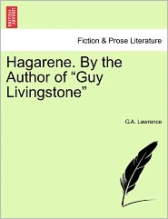 """Hagarene. by the Author of """"Guy Livingstone"""""""