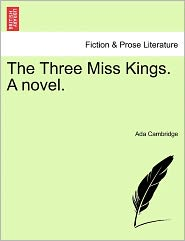 The Three Miss Kings. a Novel.