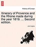 Itinerary of Provence and the Rhone Made During the Year 1819. ... Second Edition.