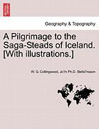 A Pilgrimage to the Saga-Steads of Iceland. [With Illustrations.]