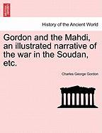 Gordon and the Mahdi, an Illustrated Narrative of the War in the Soudan, Etc.