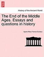 The End of the Middle Ages. Essays and Questions in History