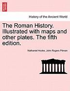 The Roman History. Illustrated with Maps and Other Plates. the Fifth Edition.