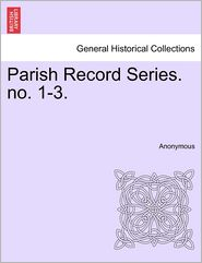 Parish Record Series. No. 1-3.