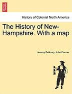 The History of New-Hampshire. with a Map - Belknap, Jeremy; Farmer, John