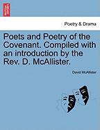 Poets and Poetry of the Covenant. Compiled with an Introduction by the REV. D. McAllister. - McAllister, David