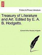 Treasury of Literature and Art. Edited by E. A. B. Hodgetts. - Hodgetts, Edward Arthur Brayley