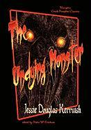 The Undying Monster - Kerruish, Jessie; Erickson, N. W.