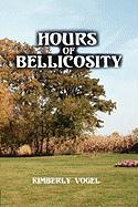 Hours of Bellicosity - Vogel, Kimberly