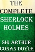 Sherlock Holmes: The Complete Novels and Stories Vol 1 - Sir Arthur Conan Doyle
