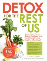 Detox for the Rest of Us: Safe and Easy Plans to Cleanse Your Body, Boost Your Metabolism, Lose Weight, and Feel Great!