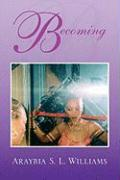 Becoming - Williams, Araybia S. L.