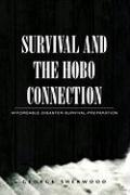 Survival and the Hobo Connection: Affordable-Disaster-Survival-Preparation - Sherwood, George