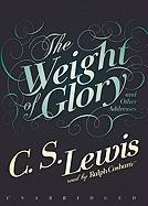 The Weight of Glory: And Other Addresses - Lewis, C. S.