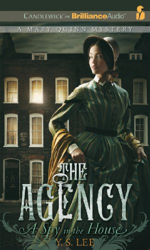 The Agency 1: A Spy in the House - Y. S. Lee