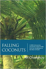 Falling Coconuts: A 5000 mile journey around the coast of India from the Sunderbans to the Rann of Kutch