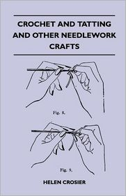Crochet and Tatting and Other Needlework Crafts