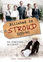 Billeted in Stroud 1939-40 - Armstrong, Eric