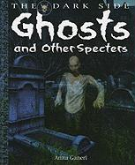 Ghosts and Other Specters - Ganeri, Anita