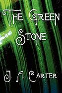 The Green Stone - Carter, J. A.