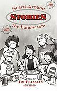 Stories Heard Around the Lunchroom - Flanagan, James