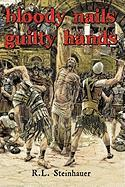 Bloody Nails Guilty Hands - Steinhauer, R. L.