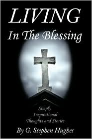 Living in the Blessing: Simply, Inspirational, Thoughts and Stories
