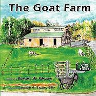 The Goat Farm - Glover, Dennis W.