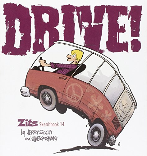 Drive!: Zits Sketchbook No. 14 - Scott, Jerry; Borgman, Jim