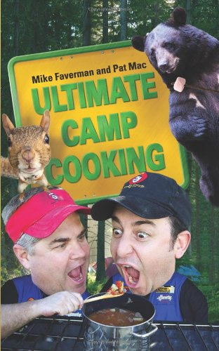 Ultimate Camp Cooking - Mike Faverman, Pat Mac