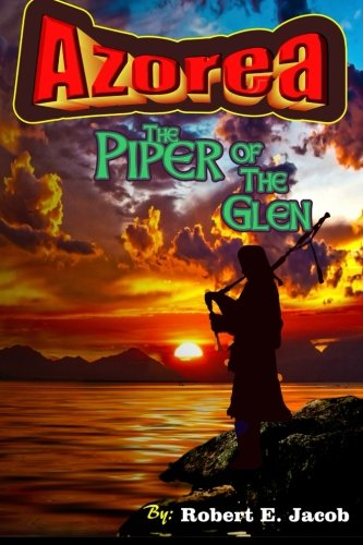 Azorea: The Piper o' the Glen - Robert E Jacob