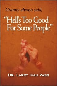 Hell's Too Good for Some People: A Memoir