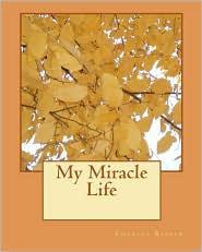 My Miracle Life