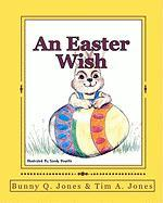 An Easter Wish - Jones, Tim A.