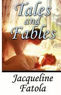 Tales and Fables - Fatola, Jacqueline