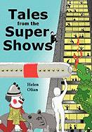Tales from the Supershows - Olian, Helen