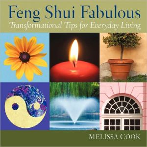 Feng Shui Fabulous: Transformational Tips for Everyday Living