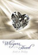 Whispers of the Heart - Phillips, Keith A.