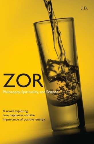 Zor: Philosophy, Spirituality, and Science - J. B.