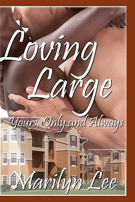 Loving Large-Yours Only and Always - Marilyn Lee