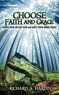 Choose Faith and Grace