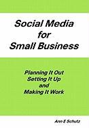 Social Media for Small Business - Schutz, Ann E.